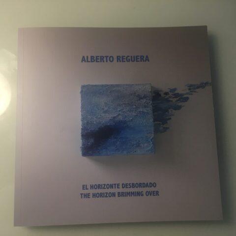 """Exposición """"Alberto Reguera: El horizonte desbordado - The horizon Brimming over"""" de la Diputación de Palencia"""
